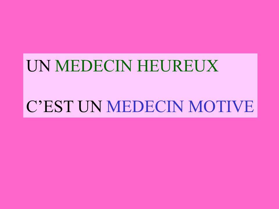 UN MEDECIN HEUREUX C'EST UN MEDECIN MOTIVE
