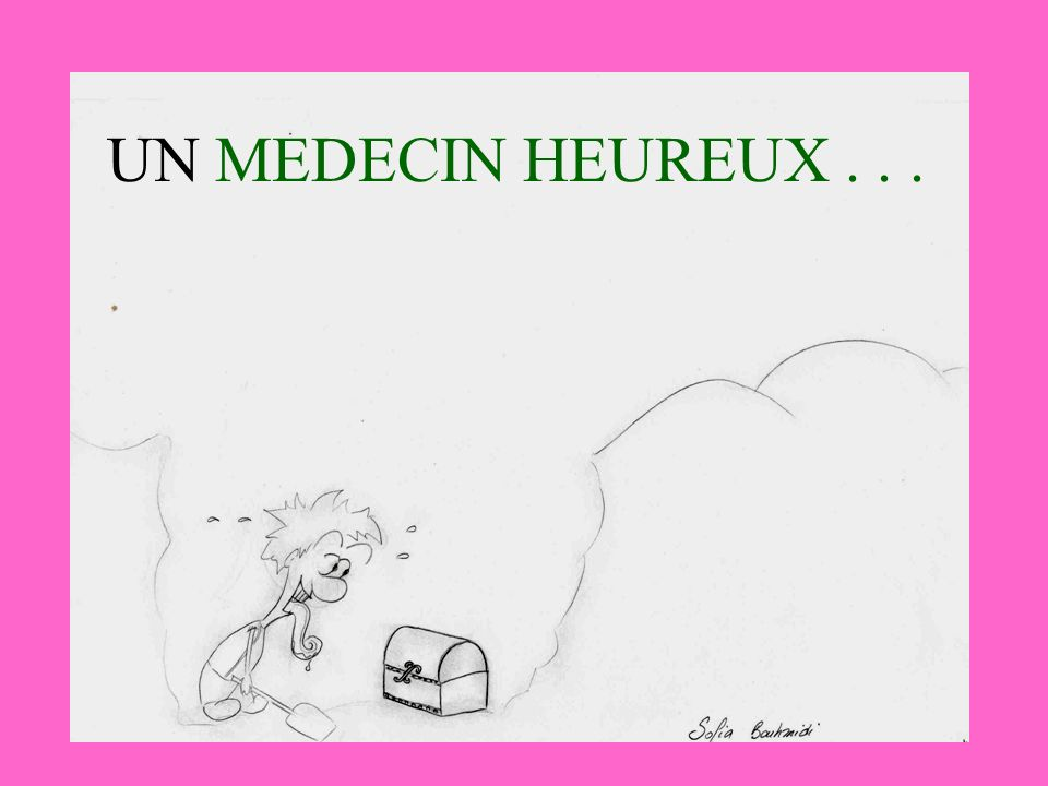 UN MEDECIN HEUREUX . . .