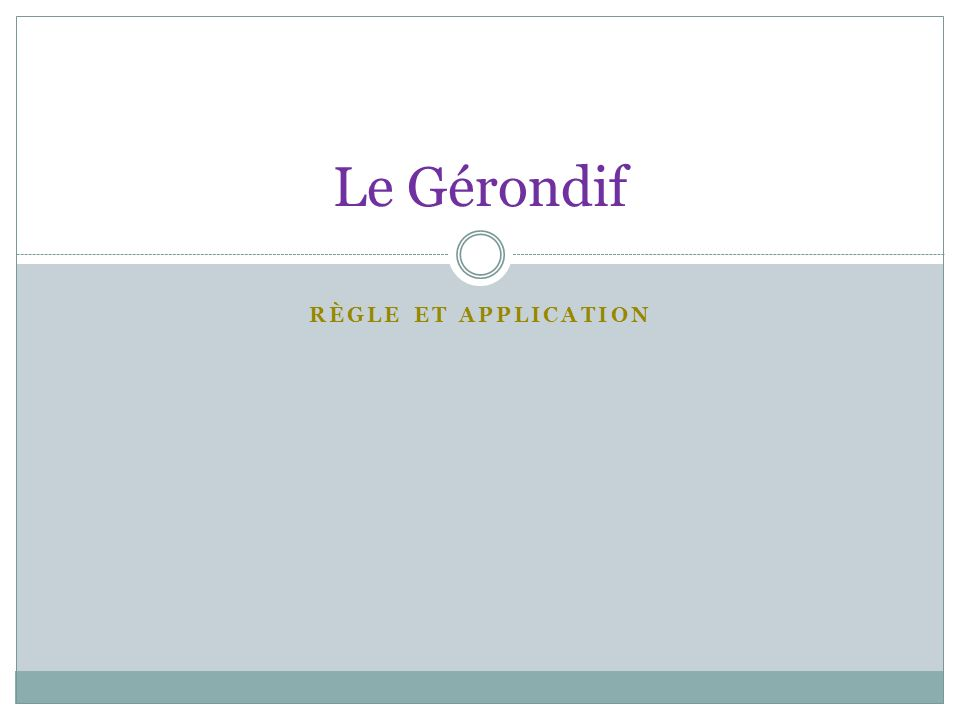 Le Gérondif Règle et Application