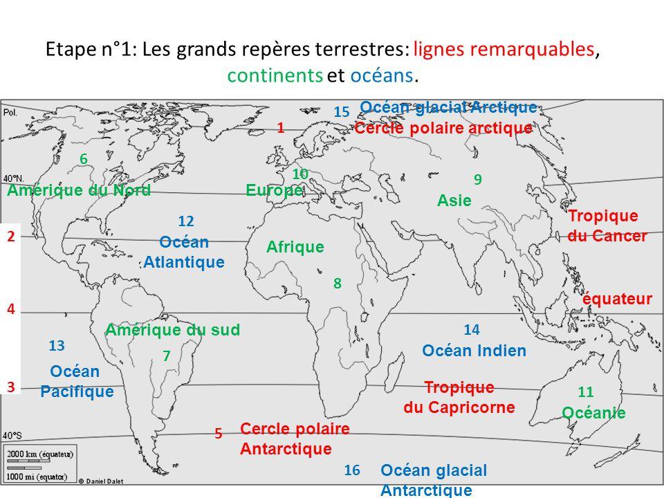 Etape n°1: Les grands repères terrestres: lignes remarquables, continents et océans.