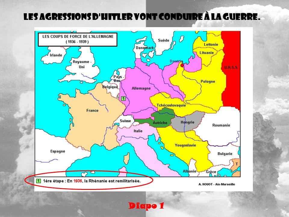 Les agressions d Hitler vont conduire à la guerre.