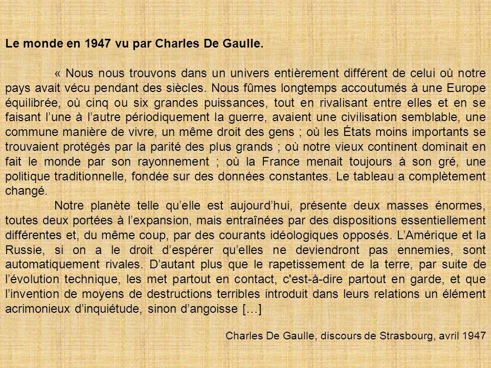 Le monde en 1947 vu par Charles De Gaulle.