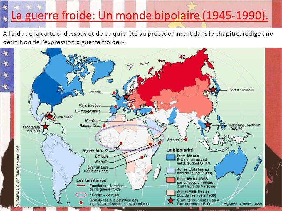 La guerre froide: Un monde bipolaire (1945-1990).