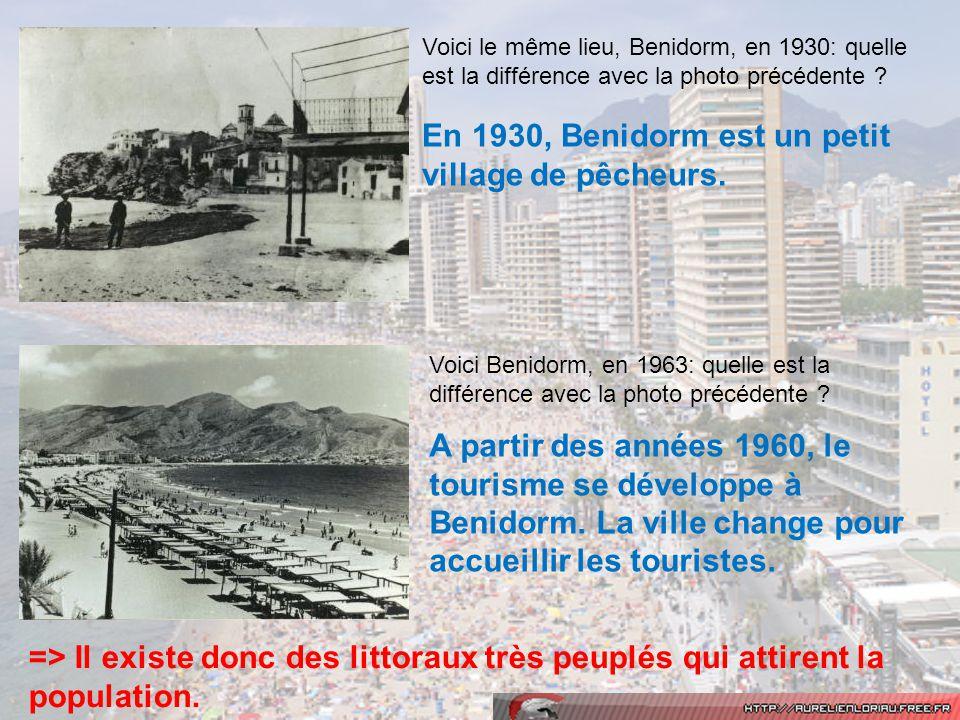 En 1930, Benidorm est un petit village de pêcheurs.