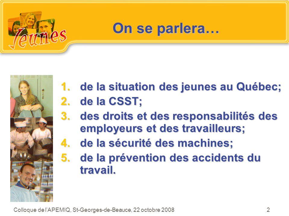 On se parlera… de la situation des jeunes au Québec; de la CSST;