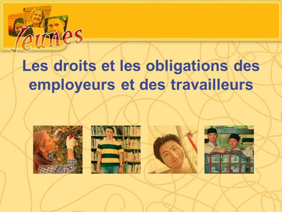 Les droits et les obligations des employeurs et des travailleurs
