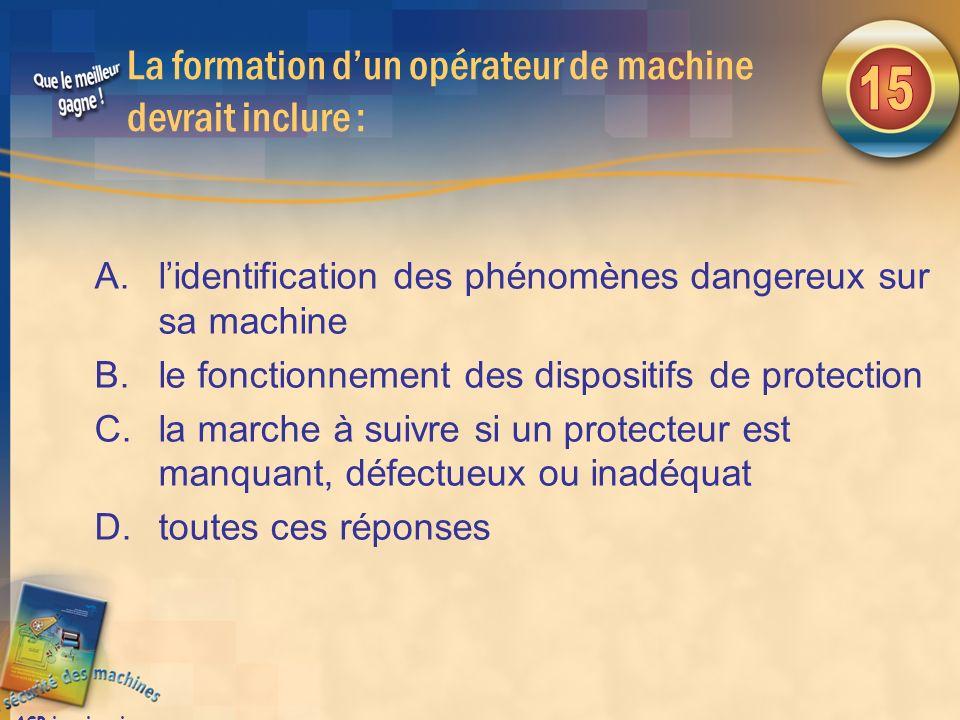 La formation d'un opérateur de machine devrait inclure :