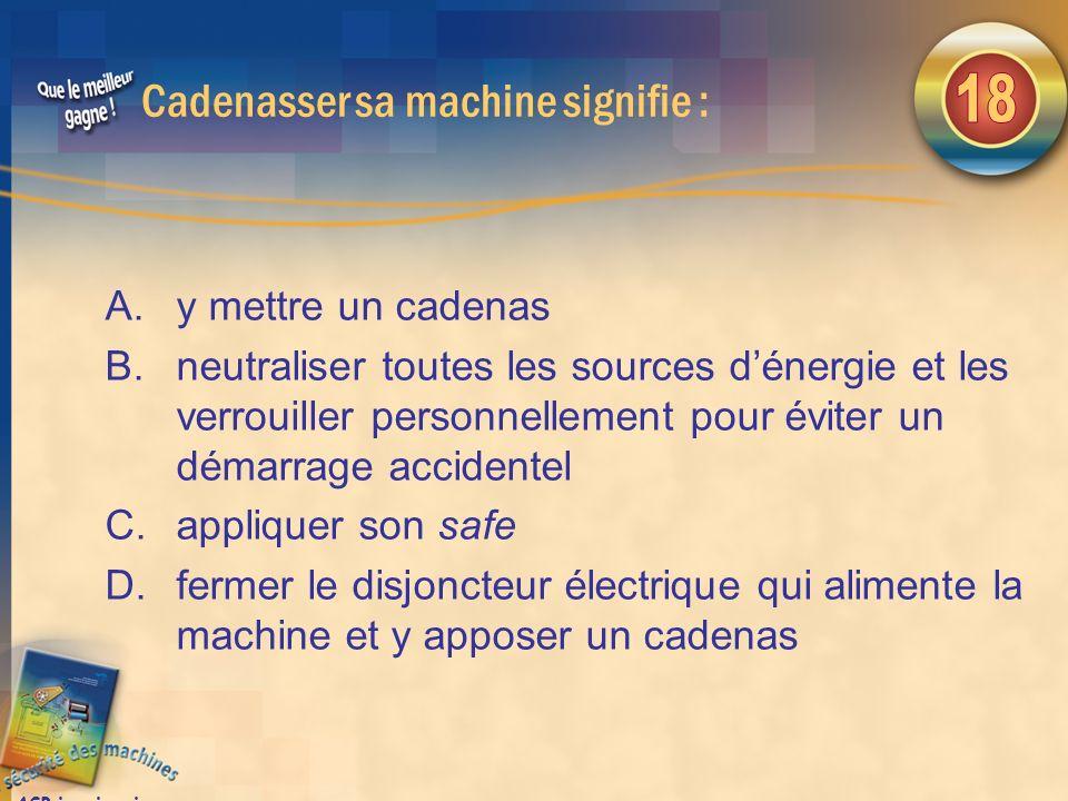 Cadenasser sa machine signifie :