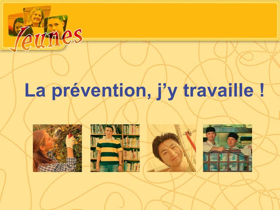 La prévention, j'y travaille !