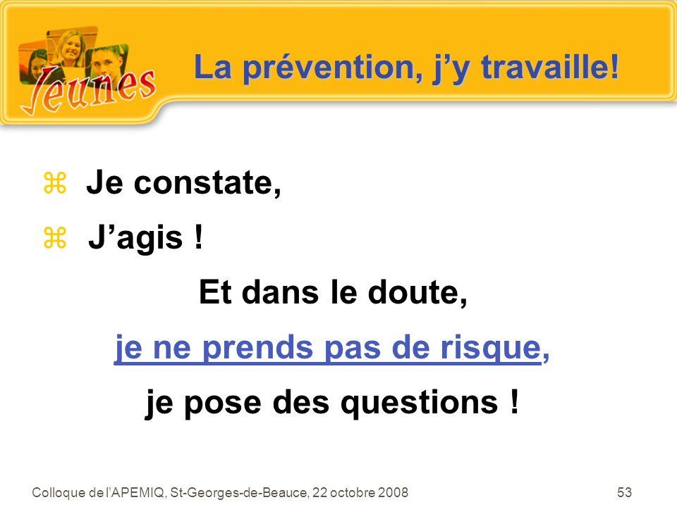 La prévention, j'y travaille!
