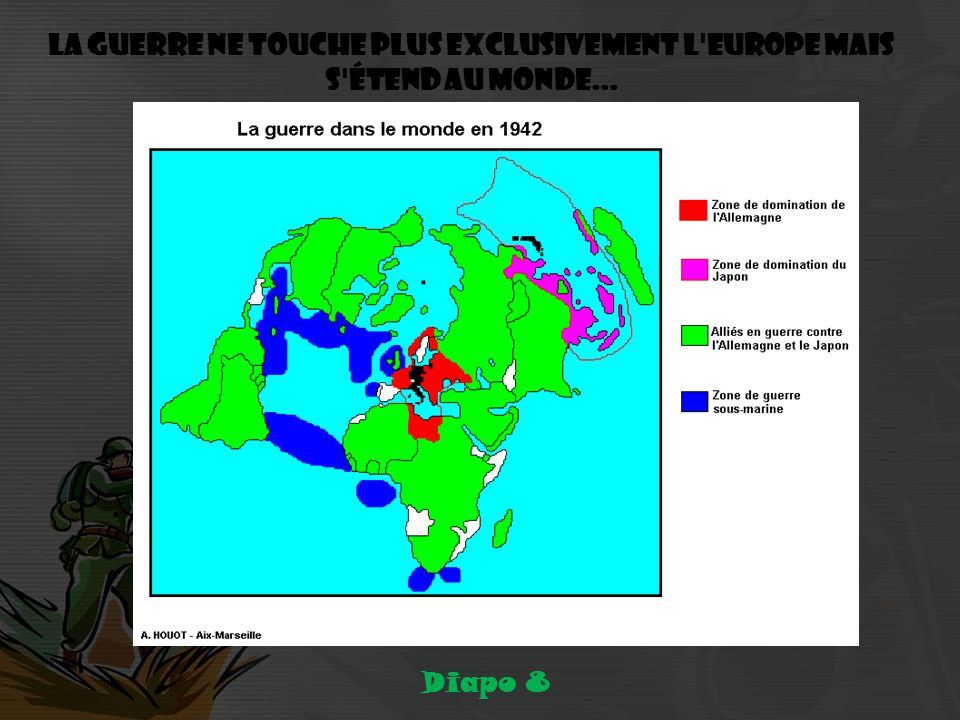 La guerre ne touche plus exclusivement l Europe mais s étend au monde...
