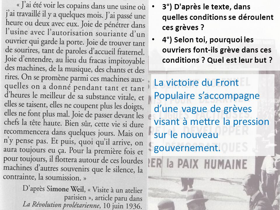 3°) D après le texte, dans quelles conditions se déroulent ces grèves