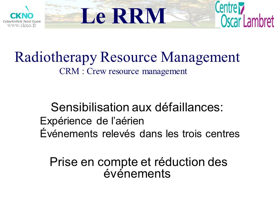 Le RRM Radiotherapy Resource Management CRM : Crew resource management