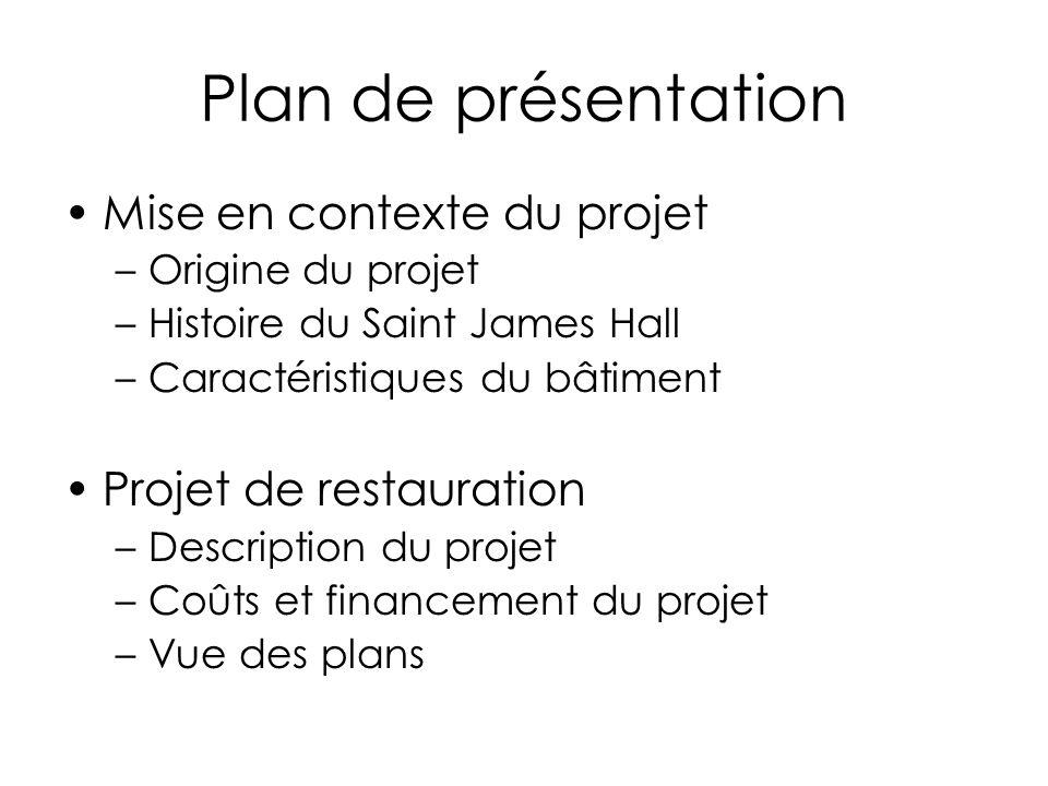 Plan de présentation Mise en contexte du projet Projet de restauration