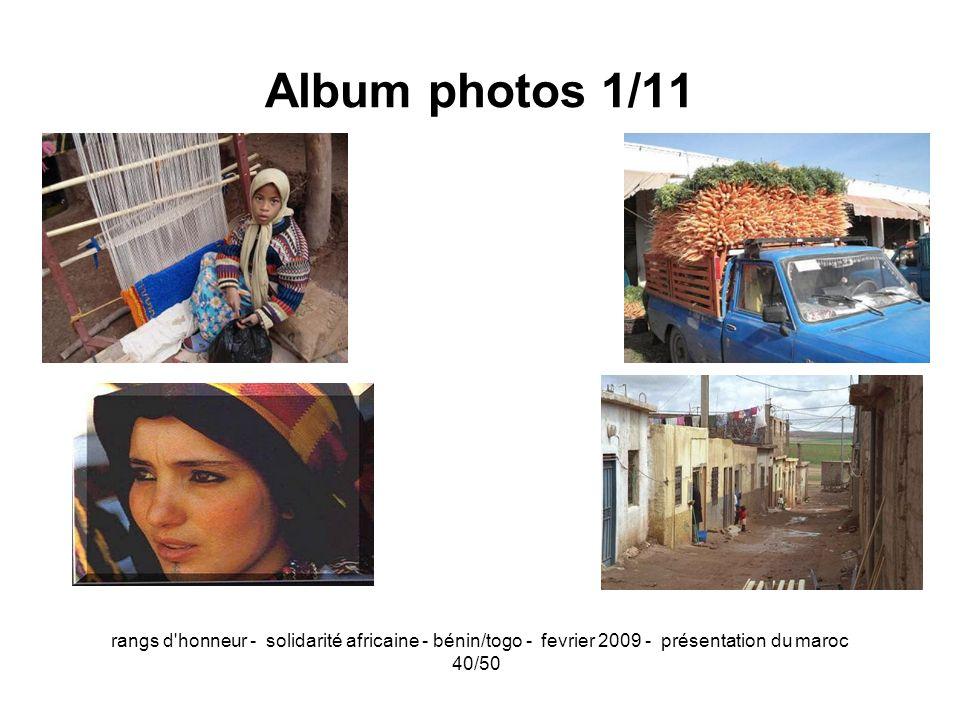 Album photos 1/11rangs d honneur - solidarité africaine - bénin/togo - fevrier 2009 - présentation du maroc.