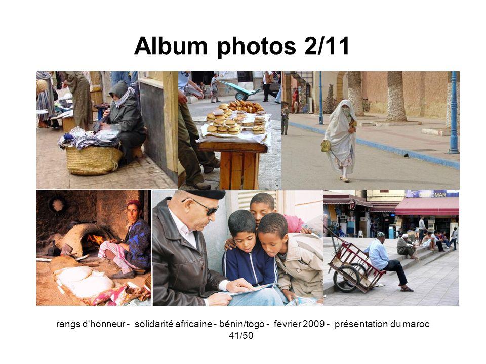 Album photos 2/11 rangs d honneur - solidarité africaine - bénin/togo - fevrier 2009 - présentation du maroc.