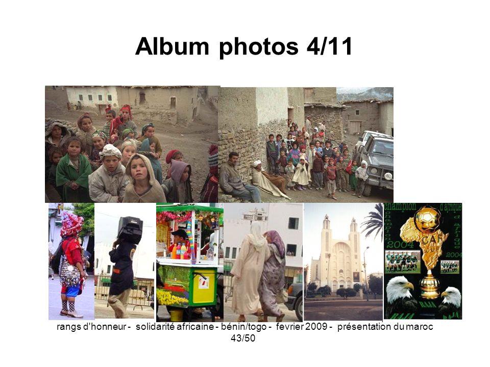 Album photos 4/11 rangs d honneur - solidarité africaine - bénin/togo - fevrier 2009 - présentation du maroc.