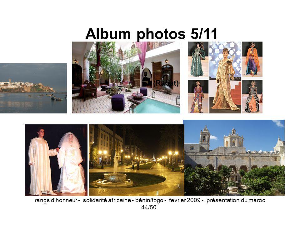 Album photos 5/11 (Rabat) rangs d honneur - solidarité africaine - bénin/togo - fevrier 2009 - présentation du maroc.