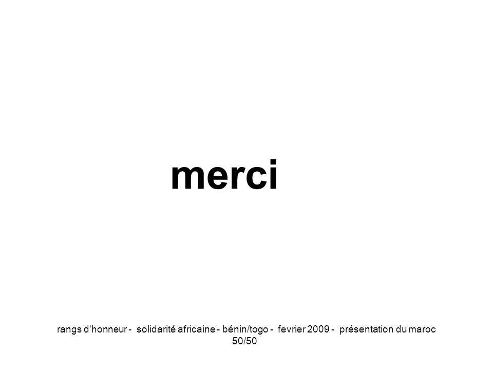 merci rangs d honneur - solidarité africaine - bénin/togo - fevrier 2009 - présentation du maroc