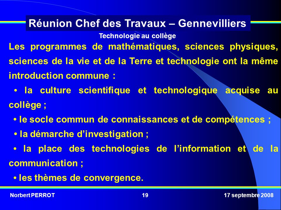 • la culture scientifique et technologique acquise au collège ;