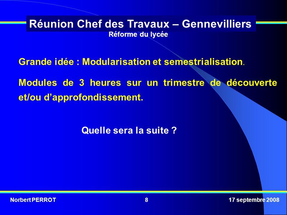 Grande idée : Modularisation et semestrialisation.