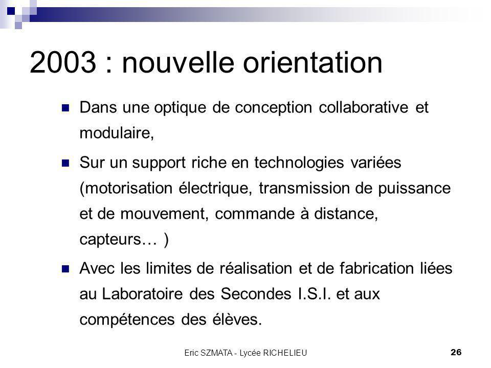 2003 : nouvelle orientation