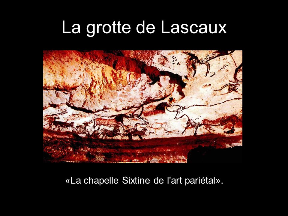 «La chapelle Sixtine de l art pariétal».
