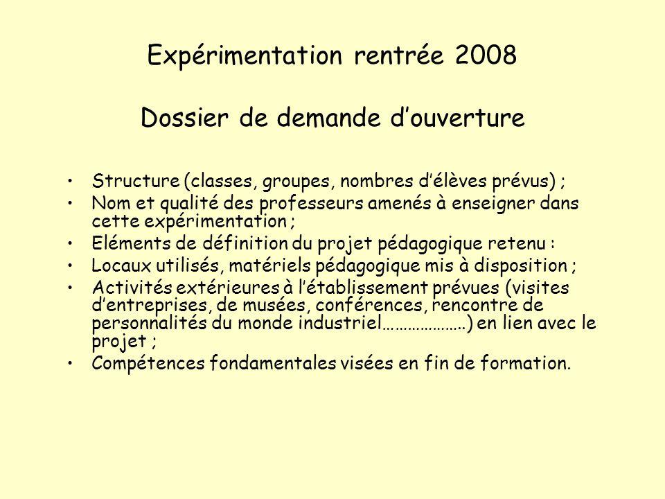 Expérimentation rentrée 2008 Dossier de demande d'ouverture