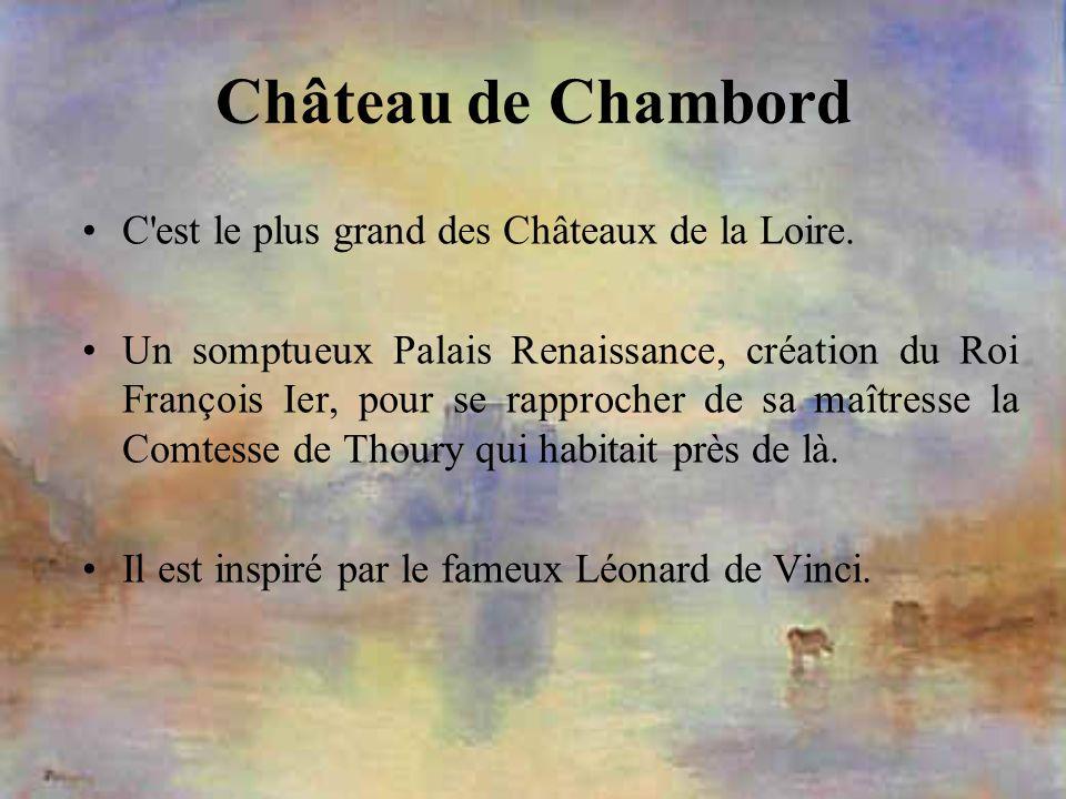 Château de Chambord C est le plus grand des Châteaux de la Loire.