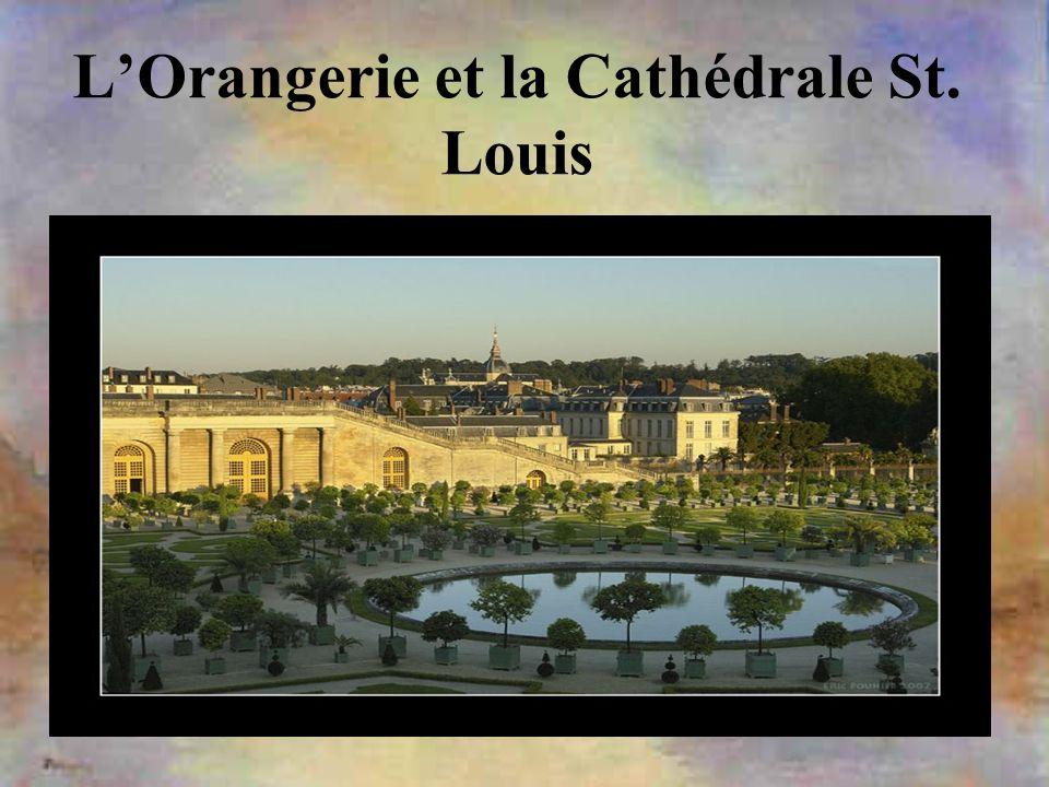 L'Orangerie et la Cathédrale St. Louis
