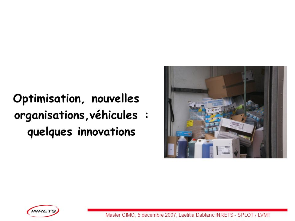Optimisation, nouvelles organisations,véhicules : quelques innovations