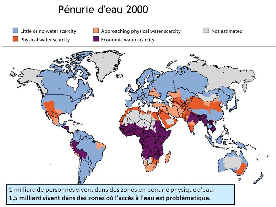 Pénurie d eau 2000 1 milliard de personnes vivent dans des zones en pénurie physique d eau.