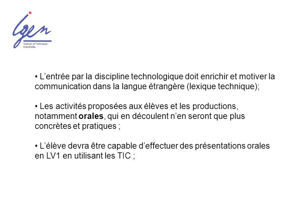 L'entrée par la discipline technologique doit enrichir et motiver la communication dans la langue étrangère (lexique technique);