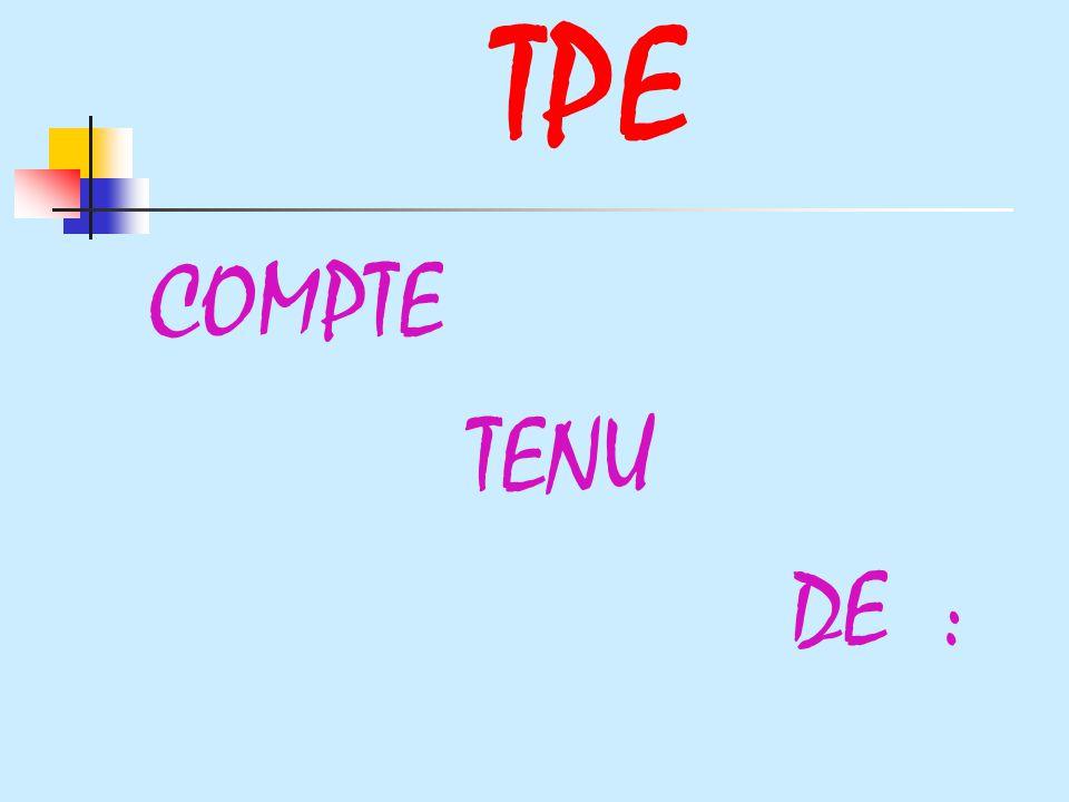 TPE COMPTE TENU DE :
