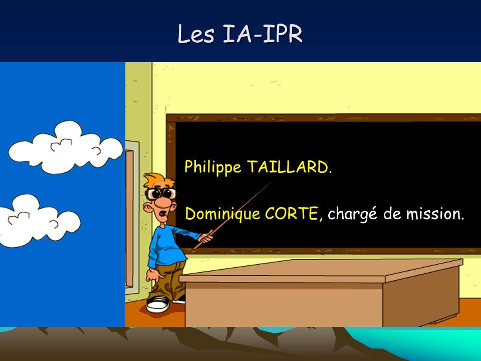 Les IA-IPR Philippe TAILLARD. Dominique CORTE, chargé de mission.