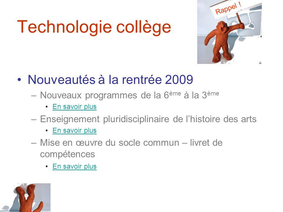 Technologie collège Nouveautés à la rentrée 2009
