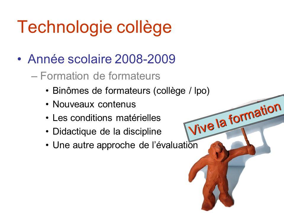 Technologie collège Année scolaire 2008-2009 Vive la formation