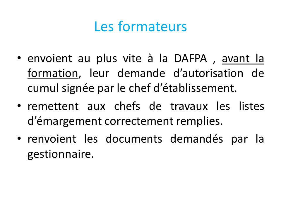 Les formateurs envoient au plus vite à la DAFPA , avant la formation, leur demande d'autorisation de cumul signée par le chef d'établissement.