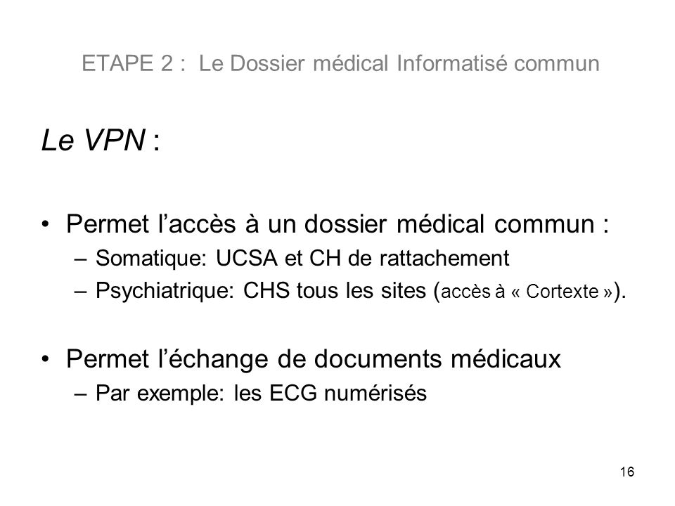 ETAPE 2 : Le Dossier médical Informatisé commun