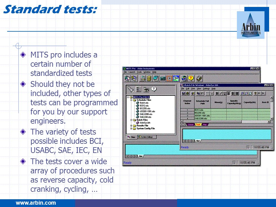 Standard tests:www.arbin.com. MITS pro includes a certain number of standardized tests.