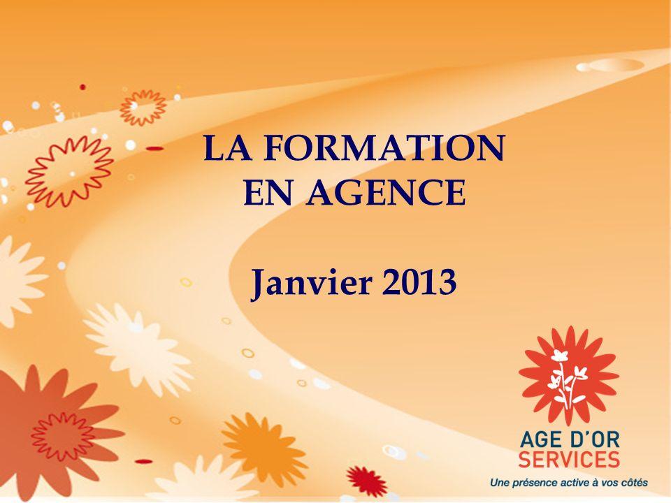 LA FORMATION EN AGENCE Janvier 2013