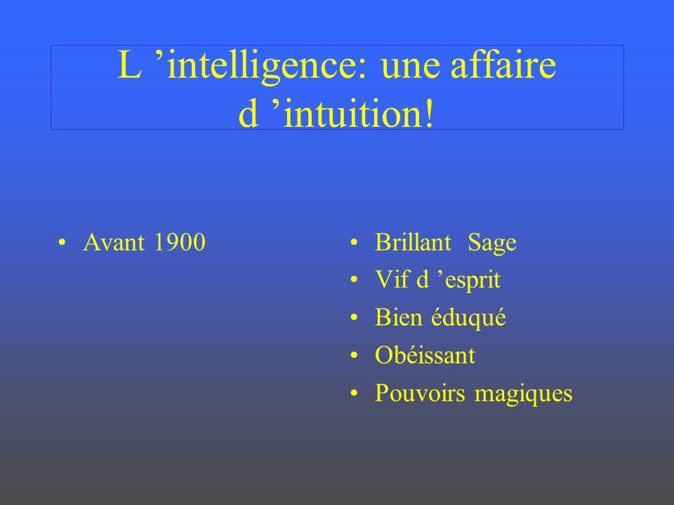 L 'intelligence: une affaire d 'intuition!