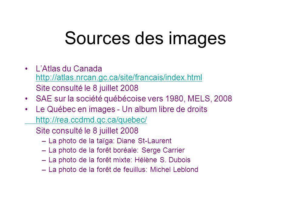 Sources des images L'Atlas du Canada http://atlas.nrcan.gc.ca/site/francais/index.html. Site consulté le 8 juillet 2008.