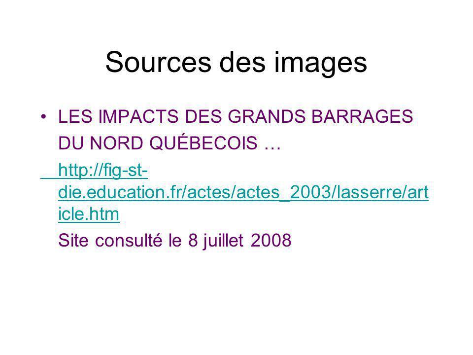Sources des images LES IMPACTS DES GRANDS BARRAGES DU NORD QUÉBECOIS …