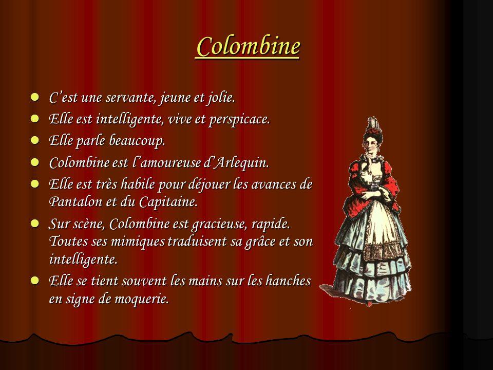 Colombine C'est une servante, jeune et jolie.