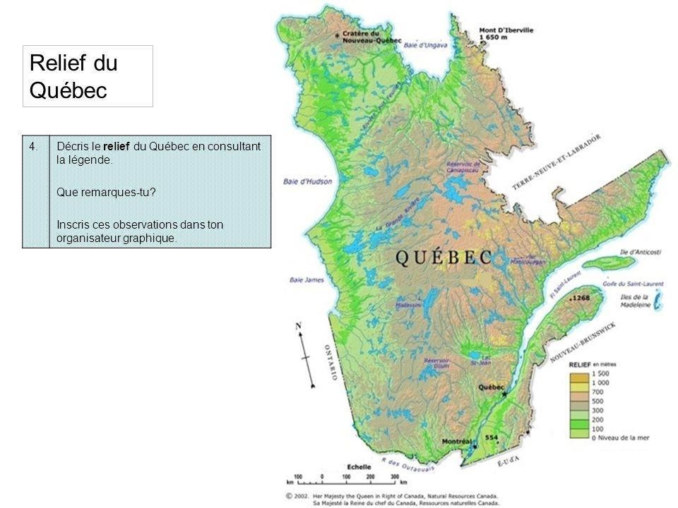 Relief du Québec 4. Décris le relief du Québec en consultant la légende. Que remarques-tu