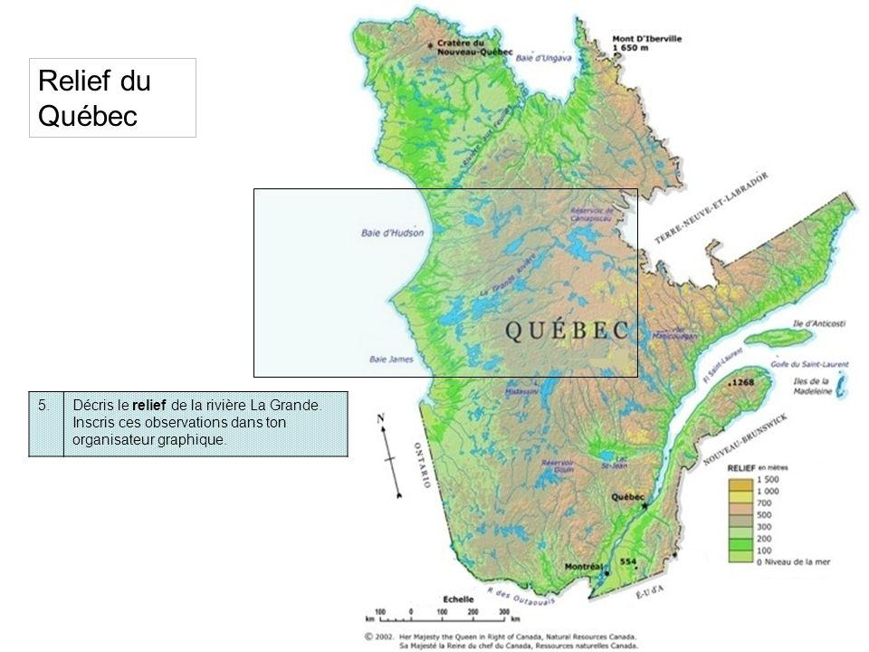 Relief du Québec 5. Décris le relief de la rivière La Grande.
