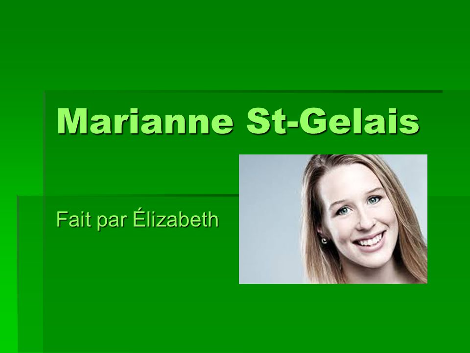 Marianne St-Gelais Fait par Élizabeth