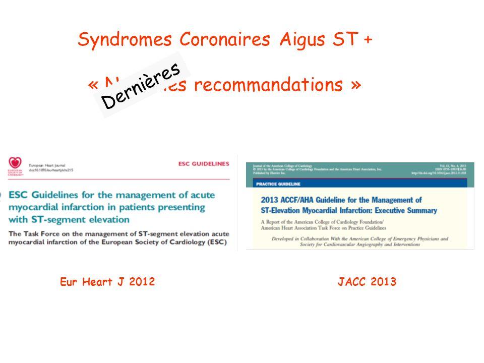 Syndromes Coronaires Aigus ST + « Nouvelles recommandations »
