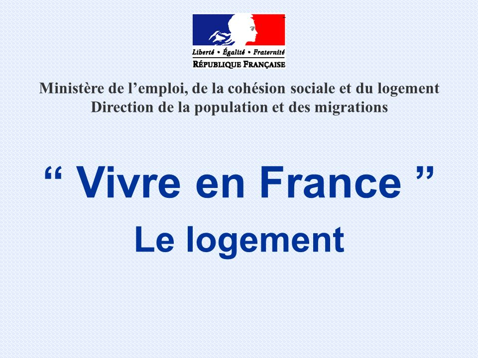 Vivre en France Le logement
